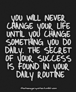 Inspiring-Positive-Lifestyle-Quotes-You-will-never-change-your-life-until-you-change-something-you-do-daily.-The-secret-of-your-success-is-found-in-your-daily-routine
