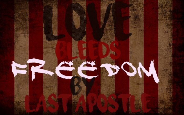 love bleeds freedom