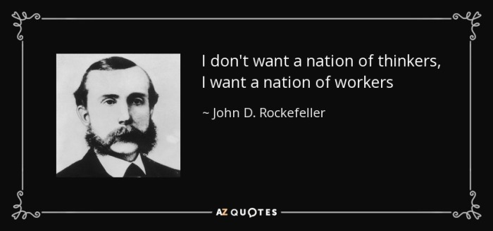 quote-i-don-t-want-a-nation-of-thinkers-i-want-a-nation-of-workers-john-d-rockefeller-60-70-52